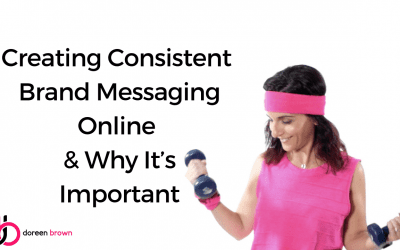 Creating Consistent Brand Messaging Online & Why It's Important